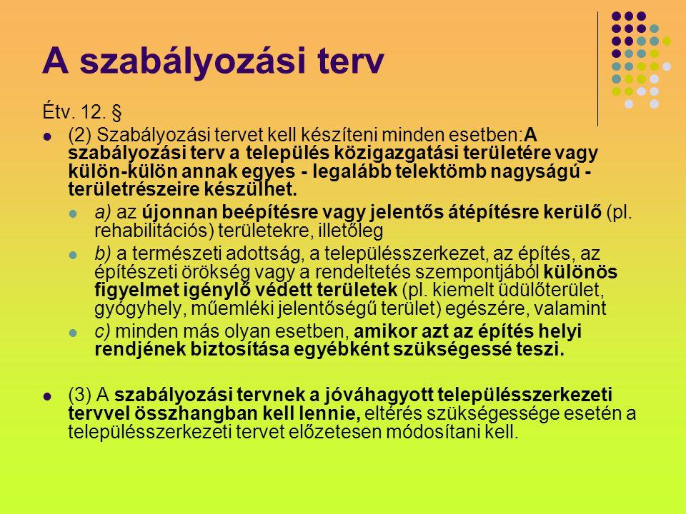 A szabályozási terv Étv. 12. §