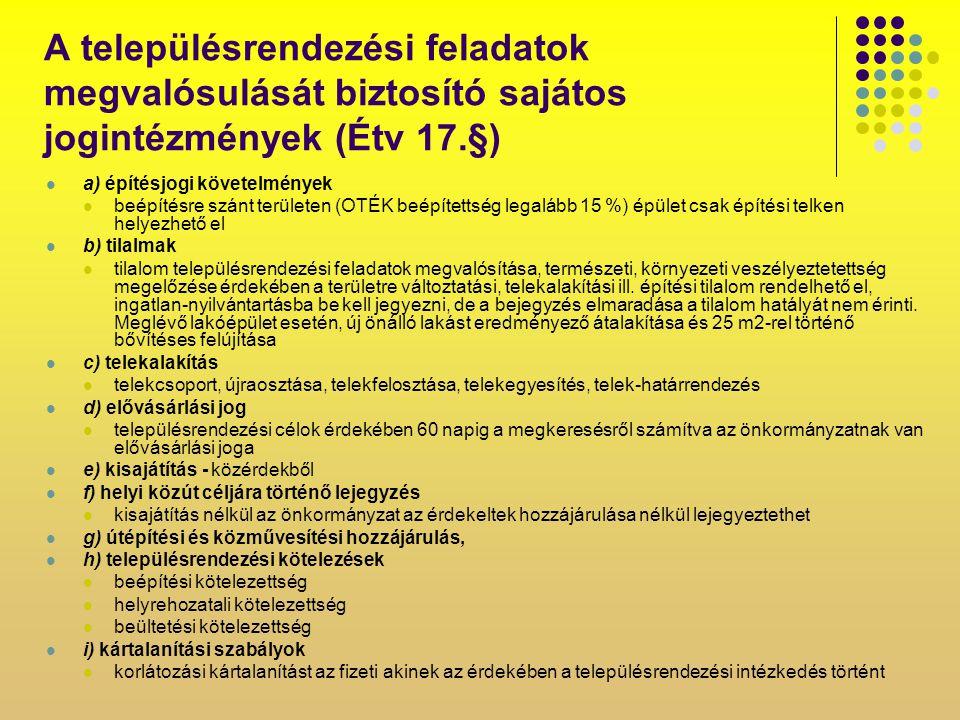 A településrendezési feladatok megvalósulását biztosító sajátos jogintézmények (Étv 17.§)