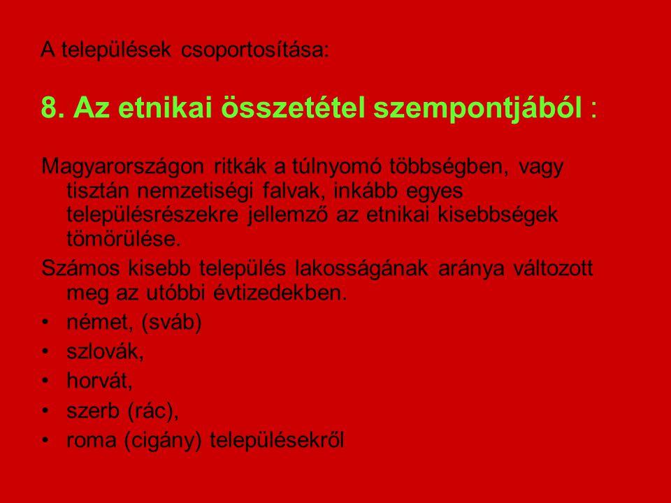 A települések csoportosítása: 8. Az etnikai összetétel szempontjából :
