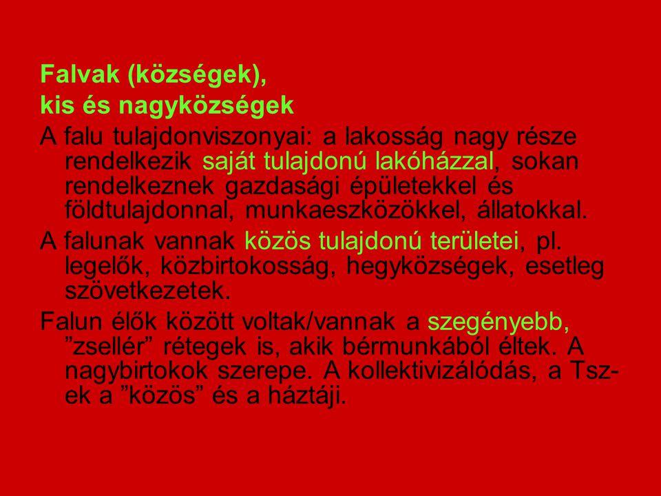 Falvak (községek), kis és nagyközségek.