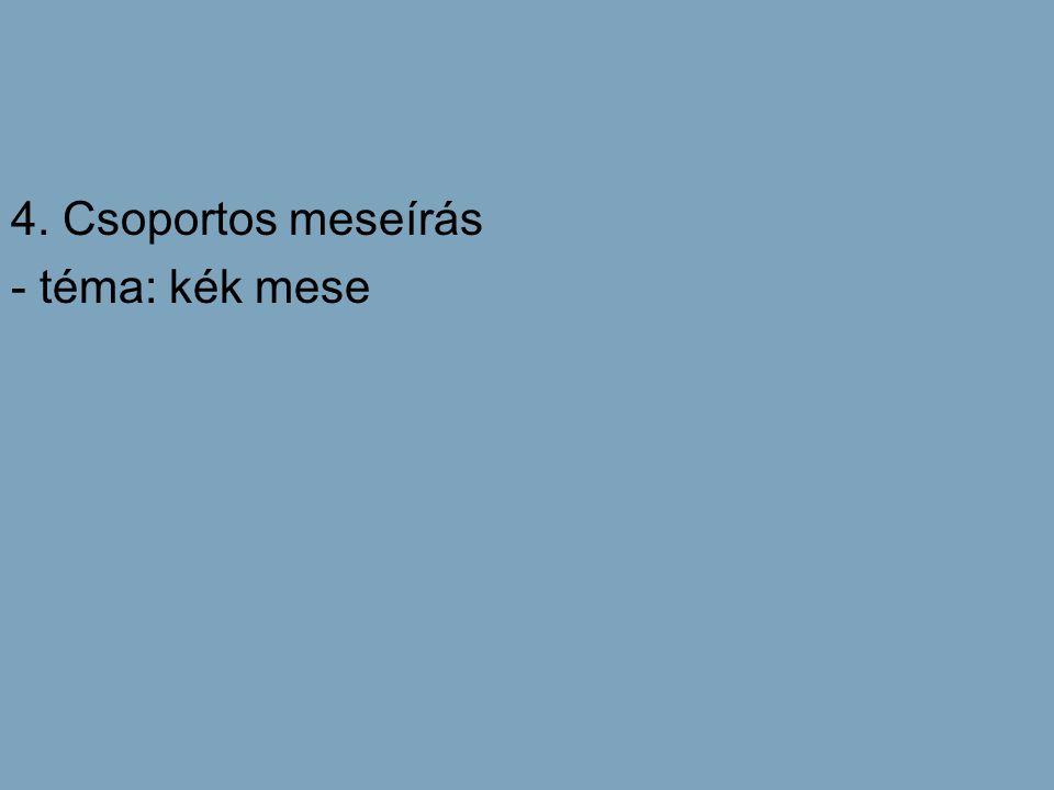 4. Csoportos meseírás - téma: kék mese