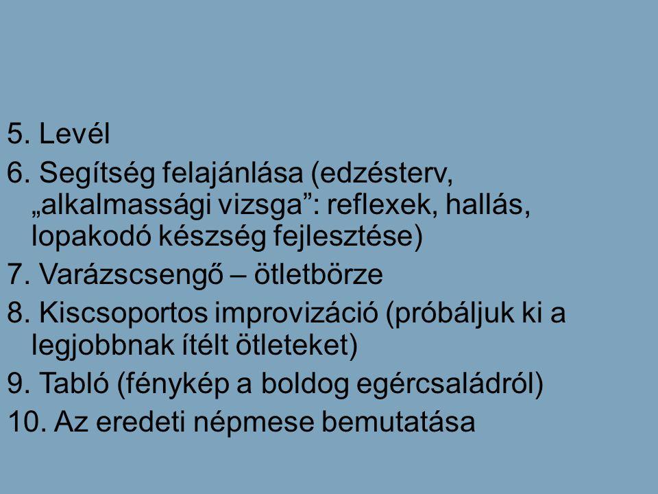"""5. Levél 6. Segítség felajánlása (edzésterv, """"alkalmassági vizsga : reflexek, hallás, lopakodó készség fejlesztése)"""