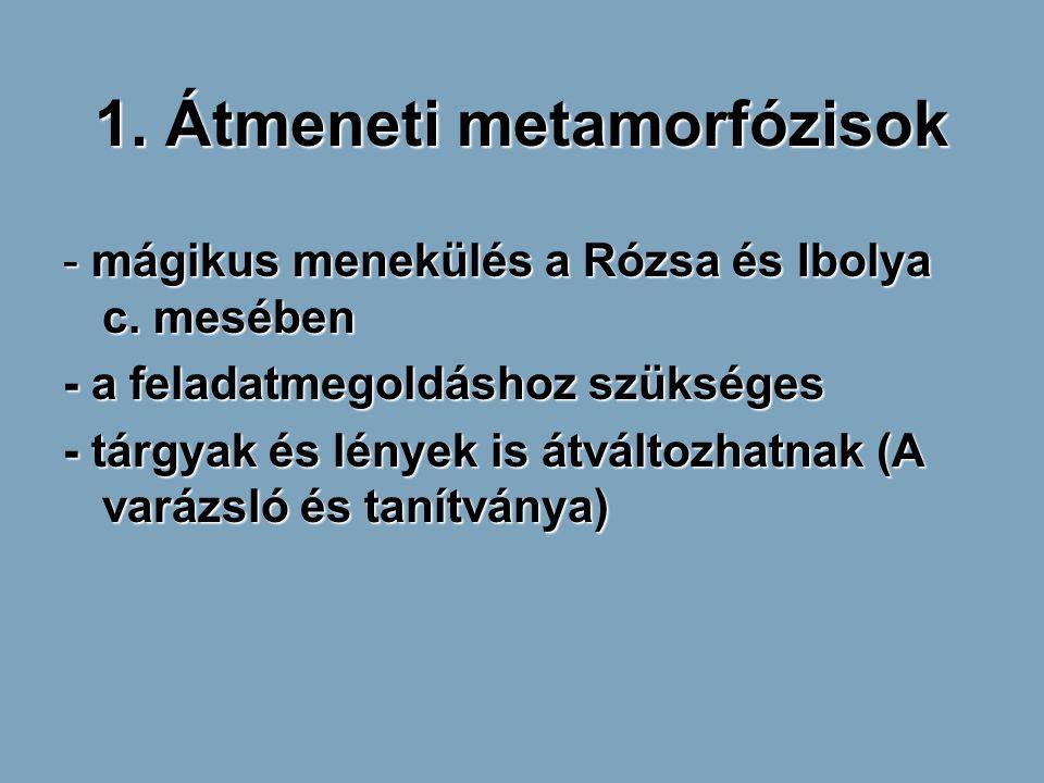 1. Átmeneti metamorfózisok