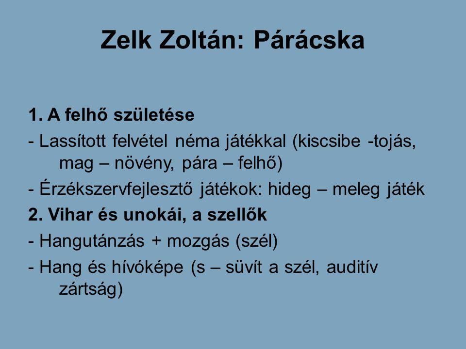 Zelk Zoltán: Párácska 1. A felhő születése