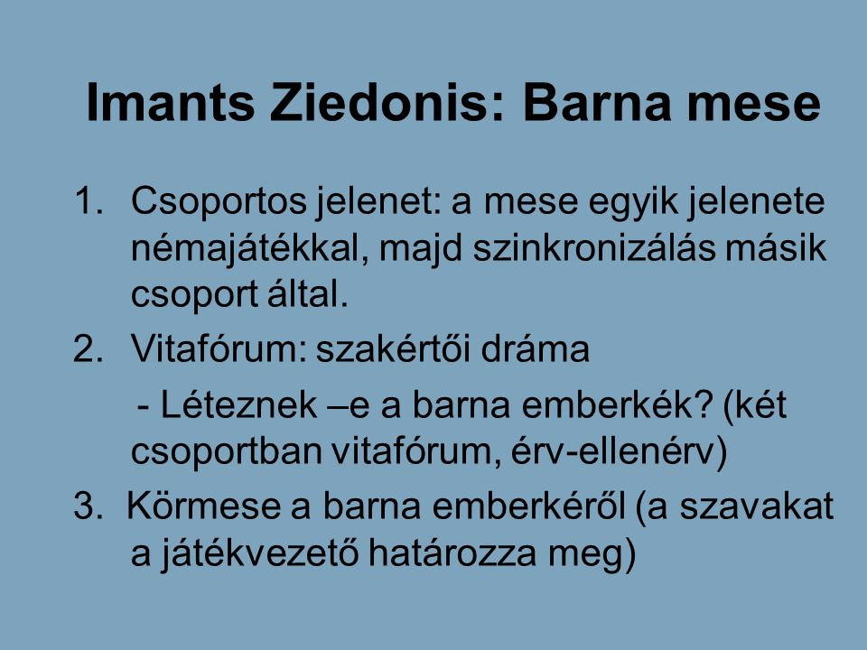 Imants Ziedonis: Barna mese