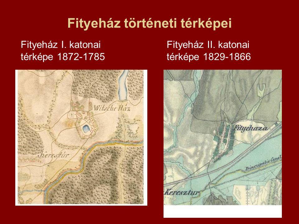 Fityeház történeti térképei