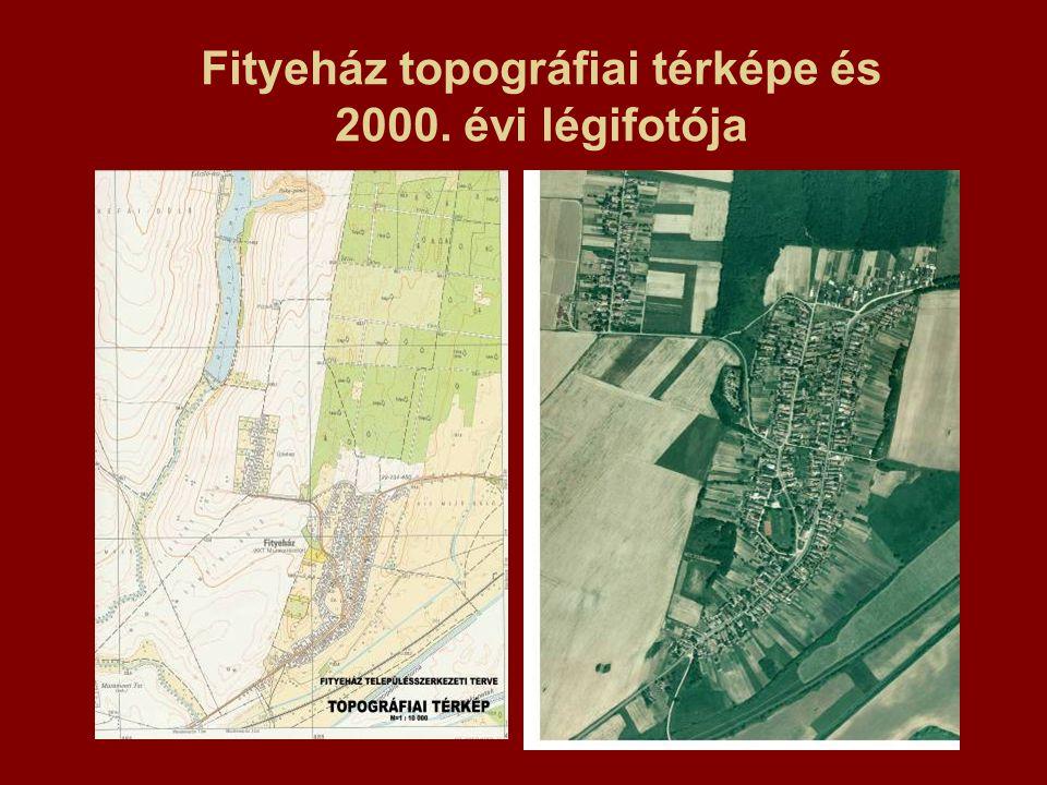 Fityeház topográfiai térképe és 2000. évi légifotója