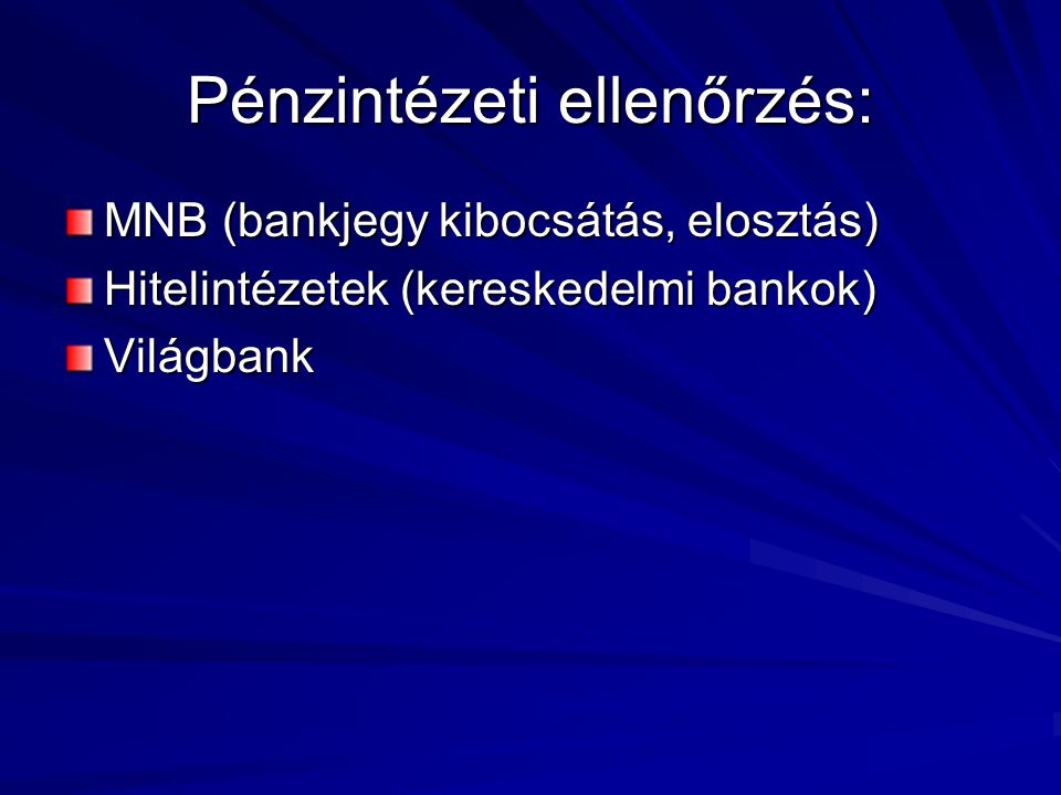 Pénzintézeti ellenőrzés: