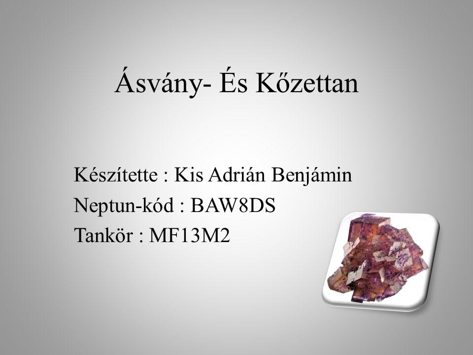 Készítette : Kis Adrián Benjámin Neptun-kód : BAW8DS Tankör : MF13M2