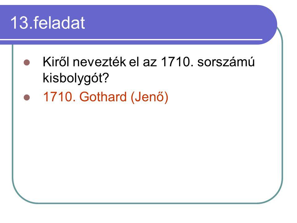 13.feladat Kiről nevezték el az 1710. sorszámú kisbolygót