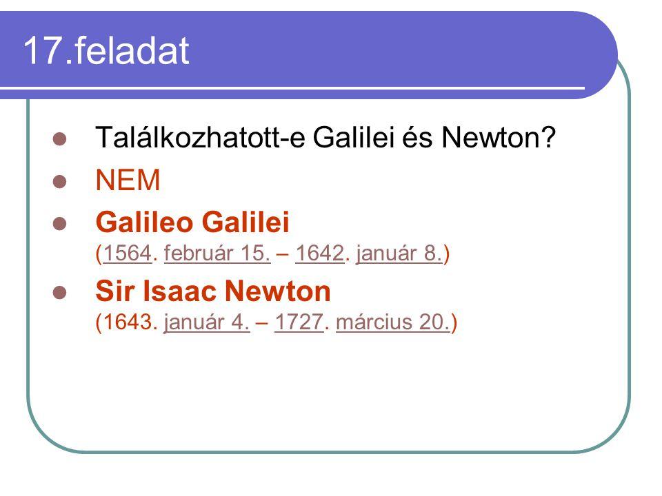 17.feladat Találkozhatott-e Galilei és Newton NEM