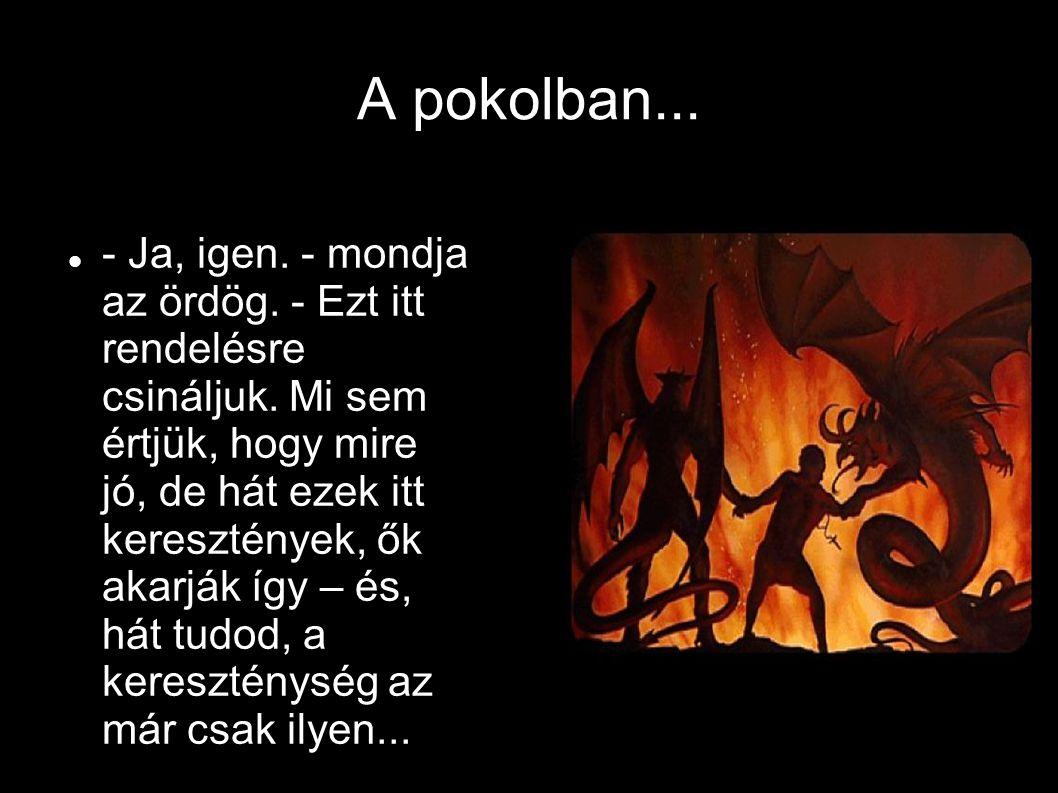 A pokolban...