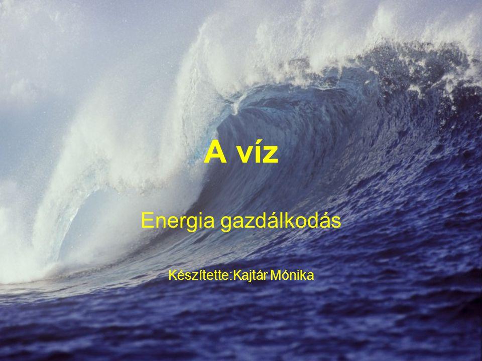 Energia gazdálkodás Készítette:Kajtár Mónika