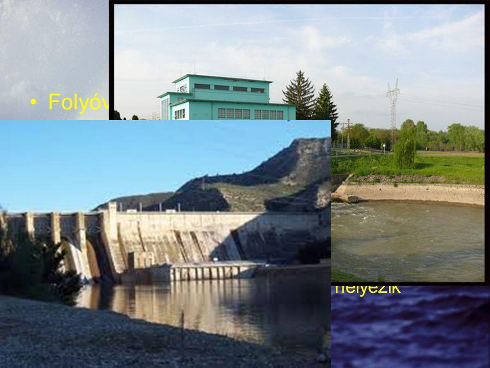 Vízerőművek Folyóvízes erőmű Tározós erőmű vagy csúcserőmű