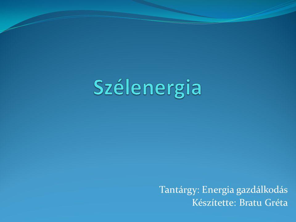 Tantárgy: Energia gazdálkodás Készítette: Bratu Gréta