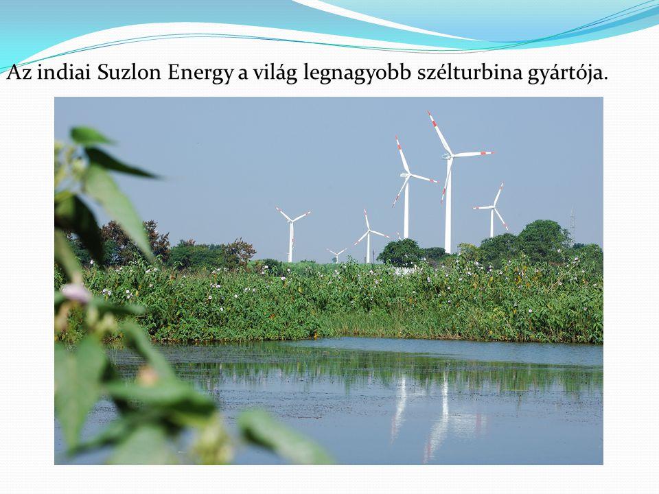 Az indiai Suzlon Energy a világ legnagyobb szélturbina gyártója.