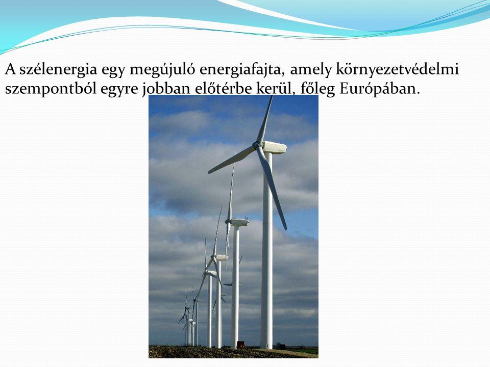 A szélenergia egy megújuló energiafajta, amely környezetvédelmi szempontból egyre jobban előtérbe kerül, főleg Európában.