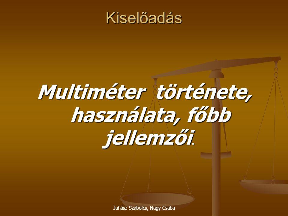 Multiméter története, használata, főbb jellemzői.