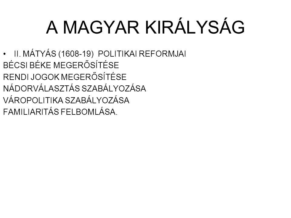 A MAGYAR KIRÁLYSÁG II. MÁTYÁS (1608-19) POLITIKAI REFORMJAI