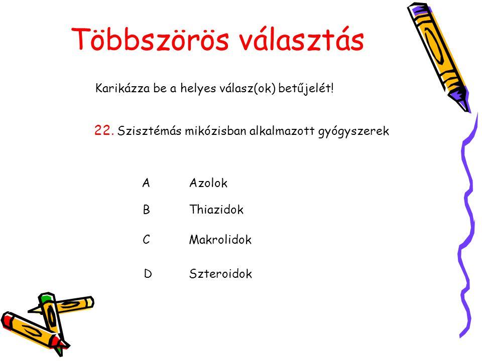 Karikázza be a helyes válasz(ok) betűjelét!