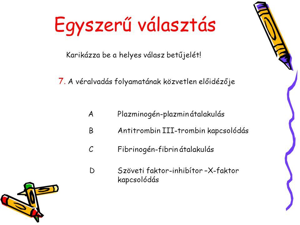 Karikázza be a helyes válasz betűjelét!