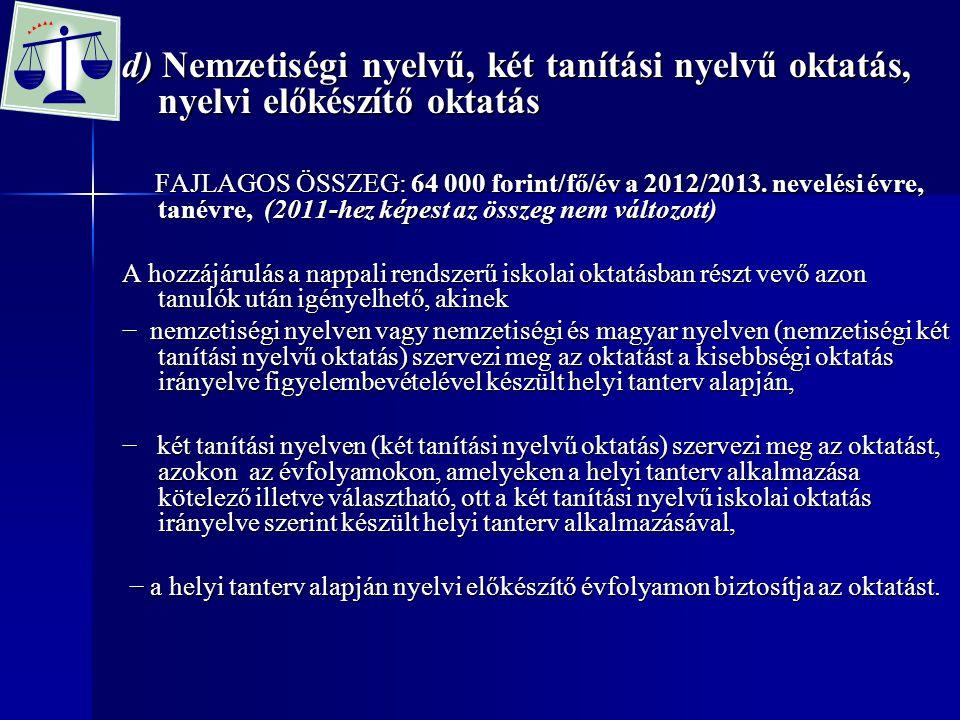 d) Nemzetiségi nyelvű, két tanítási nyelvű oktatás, nyelvi előkészítő oktatás