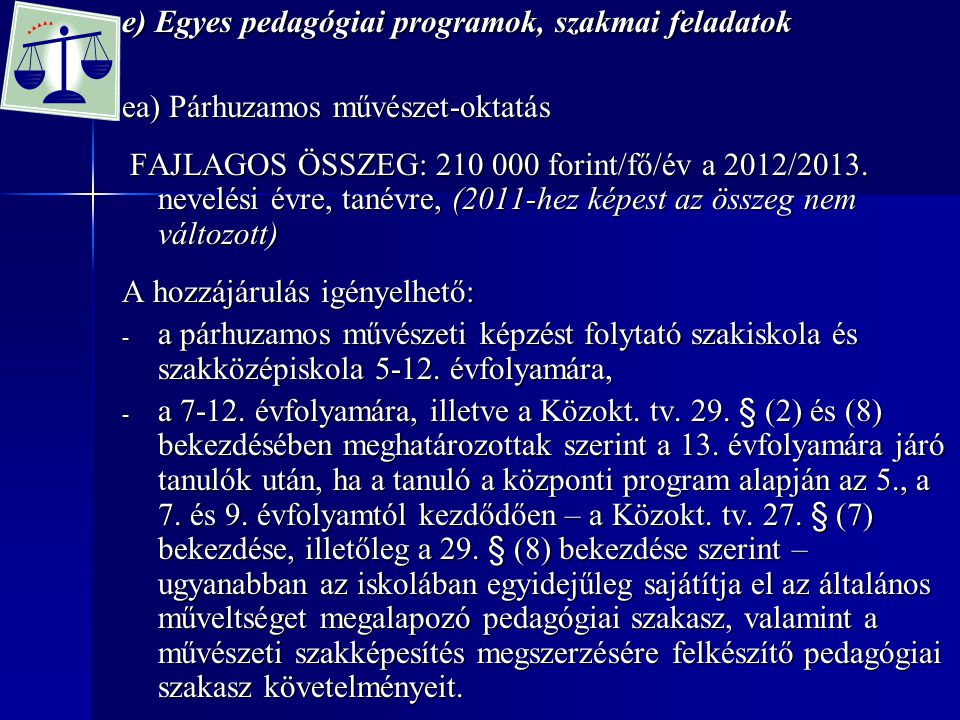e) Egyes pedagógiai programok, szakmai feladatok
