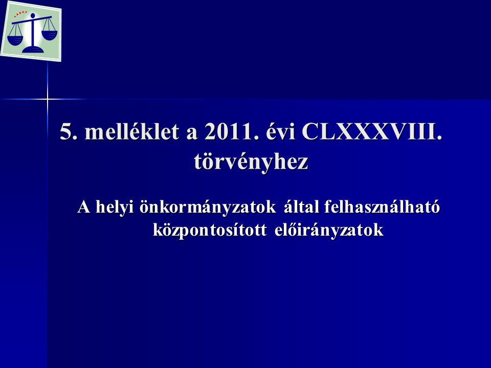 5. melléklet a 2011. évi CLXXXVIII. törvényhez
