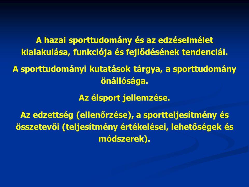 A sporttudományi kutatások tárgya, a sporttudomány önállósága.