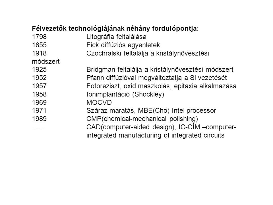 Félvezetők technológiájának néhány fordulópontja: 1798