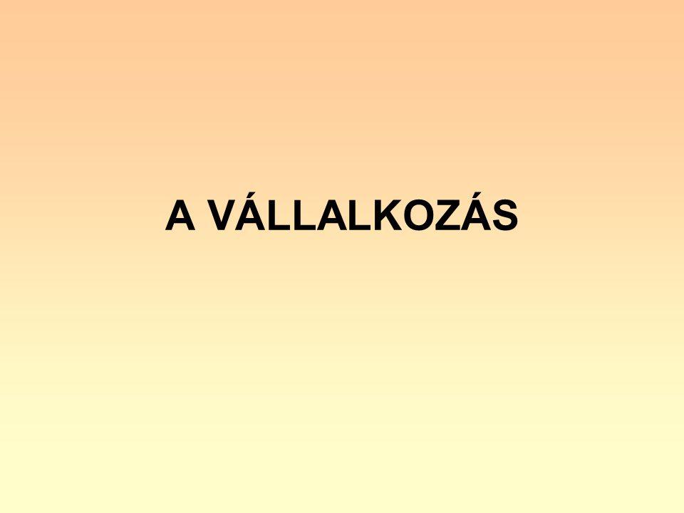 A VÁLLALKOZÁS