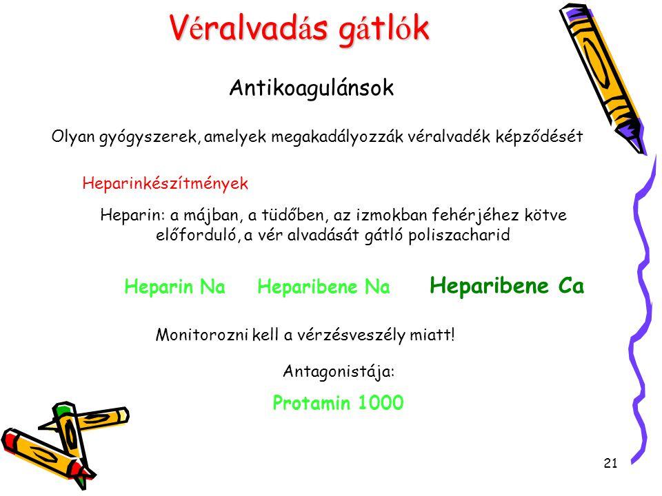 Véralvadás gátlók Antikoagulánsok