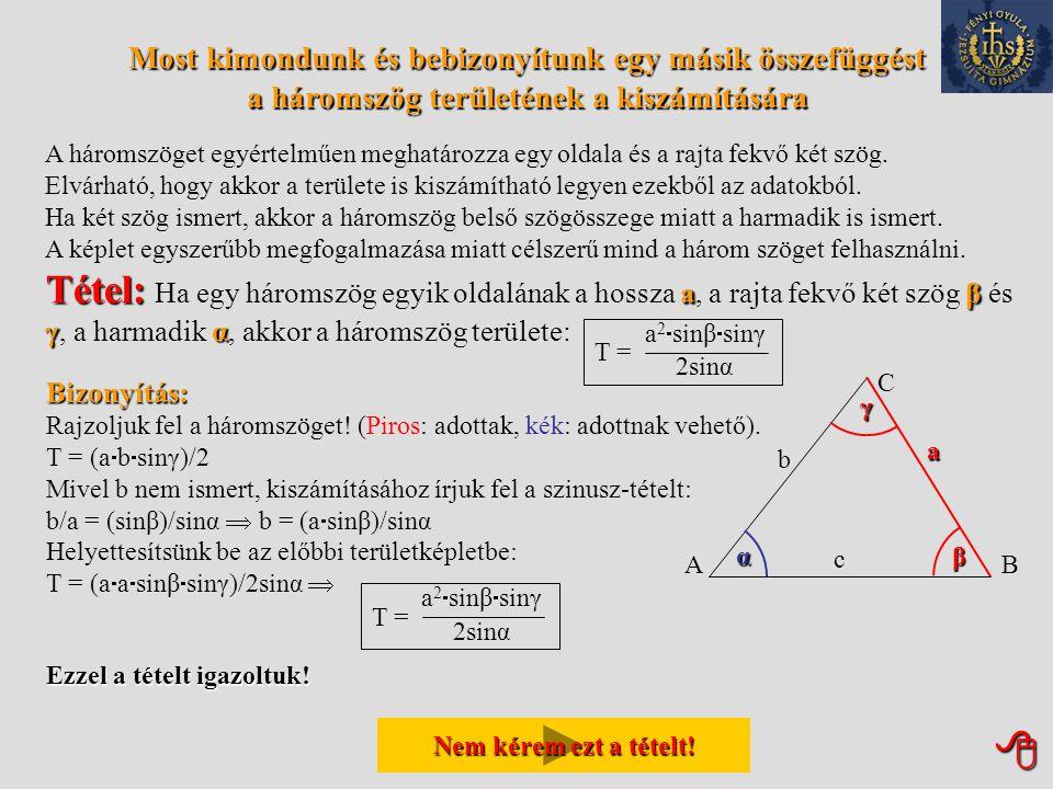 Most kimondunk és bebizonyítunk egy másik összefüggést a háromszög területének a kiszámítására