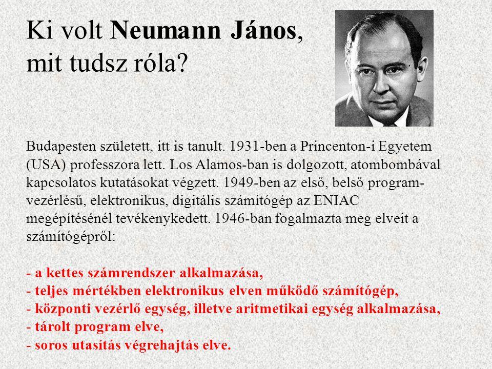 Ki volt Neumann János, mit tudsz róla