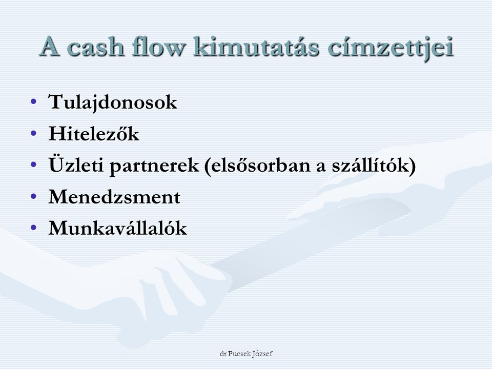 A cash flow kimutatás címzettjei