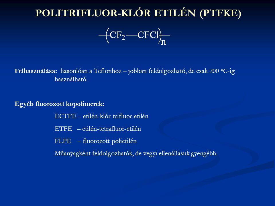 POLITRIFLUOR-KLÓR ETILÉN (PTFKE)