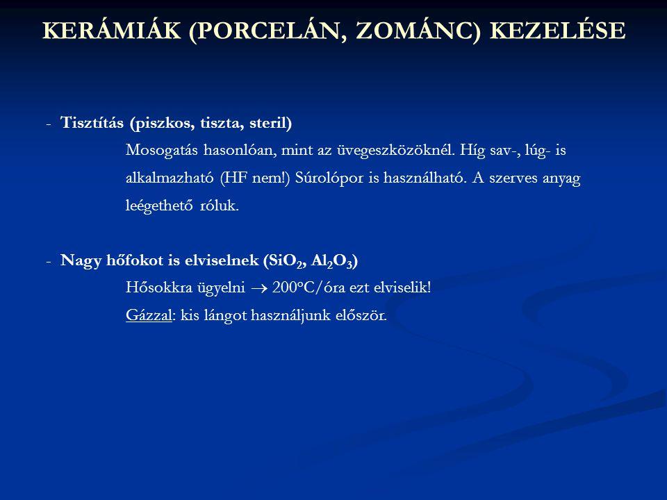 KERÁMIÁK (PORCELÁN, ZOMÁNC) KEZELÉSE