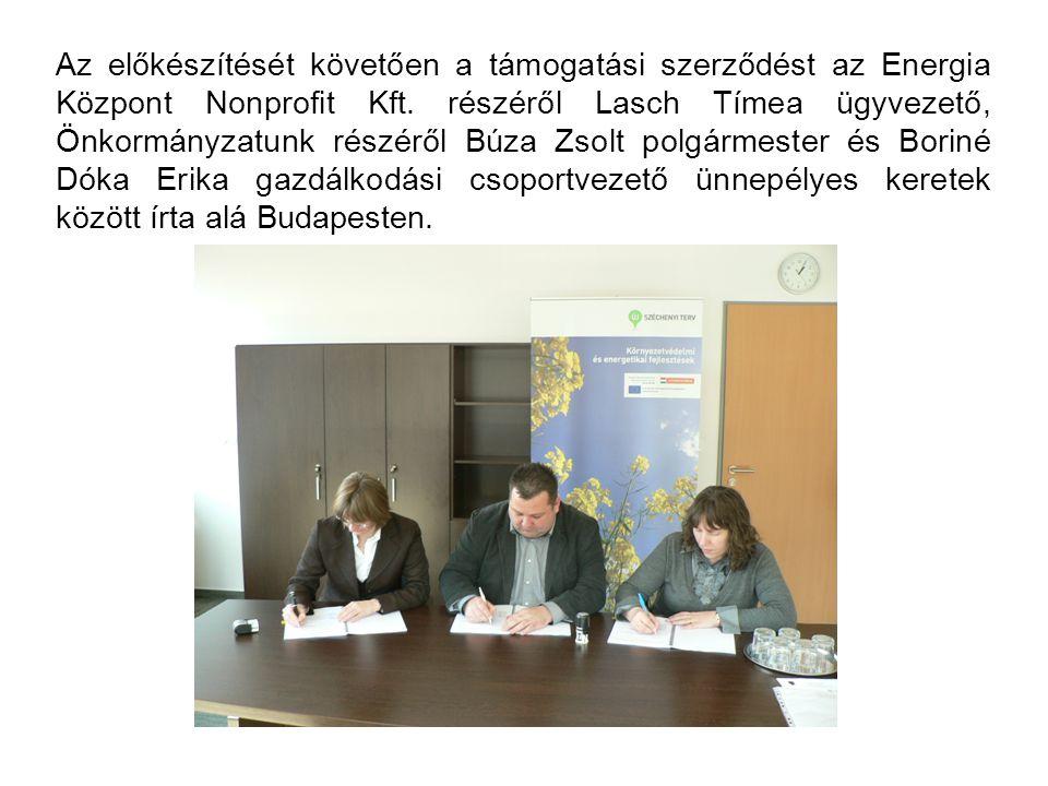 Az előkészítését követően a támogatási szerződést az Energia Központ Nonprofit Kft.