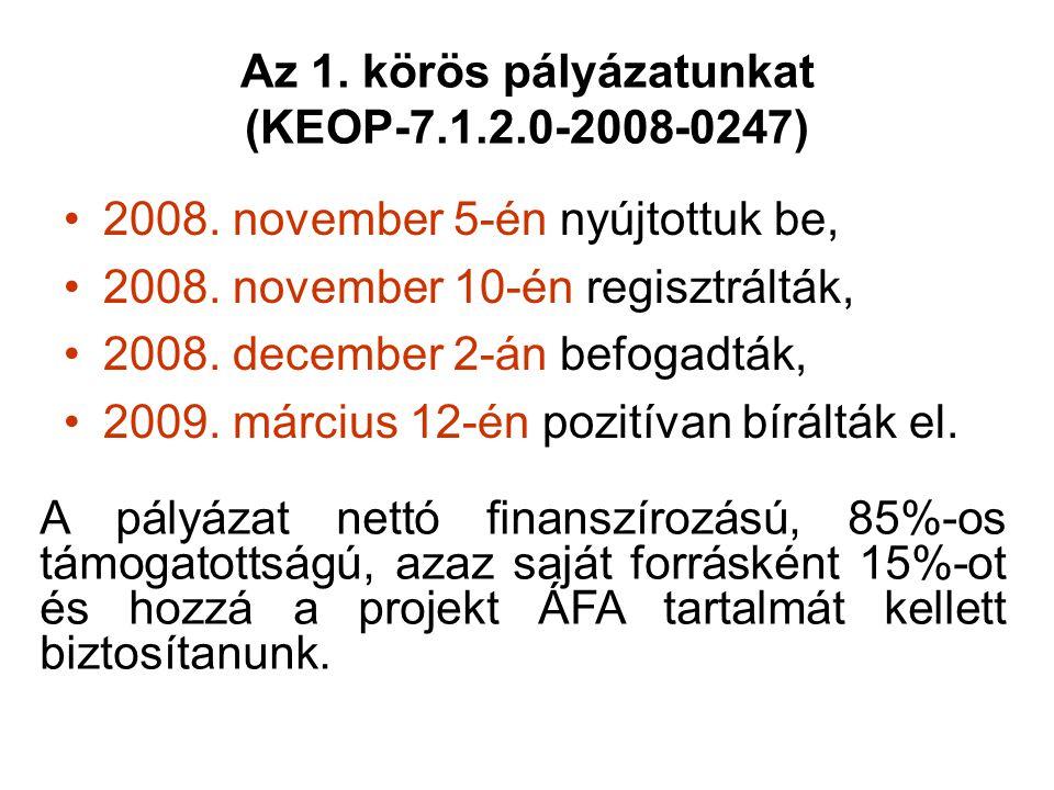 Az 1. körös pályázatunkat (KEOP-7.1.2.0-2008-0247)