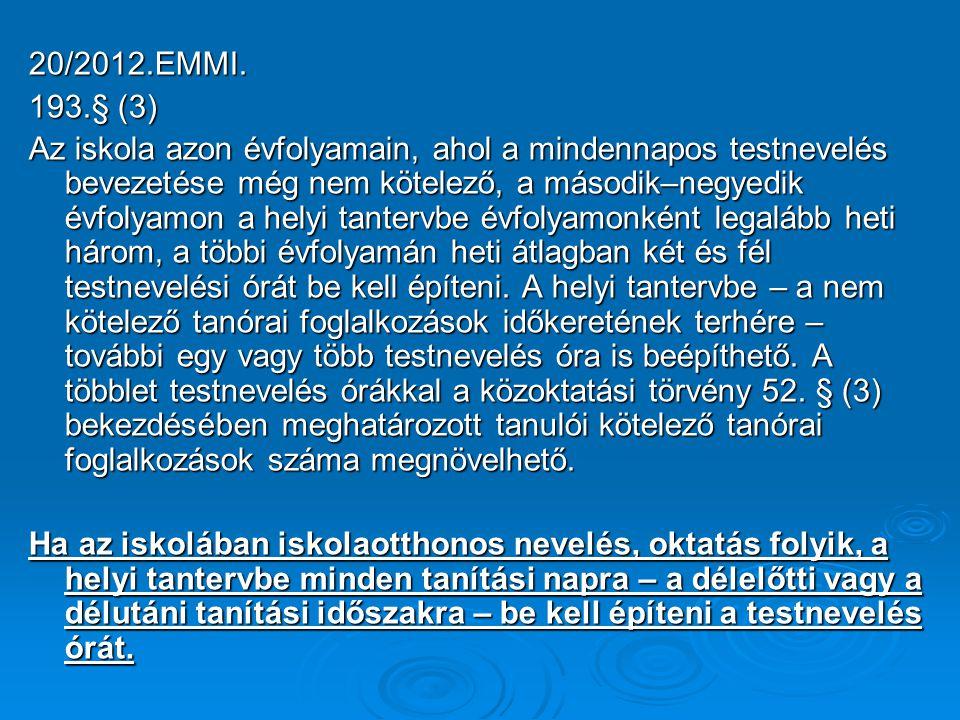 20/2012.EMMI. 193.§ (3)