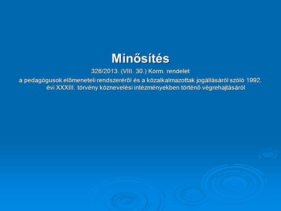 Minősítés 326/2013. (VIII. 30.) Korm. rendelet