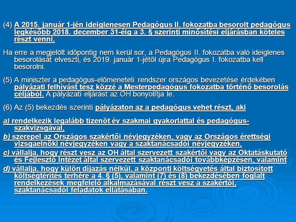(4) A 2015. január 1-jén ideiglenesen Pedagógus II