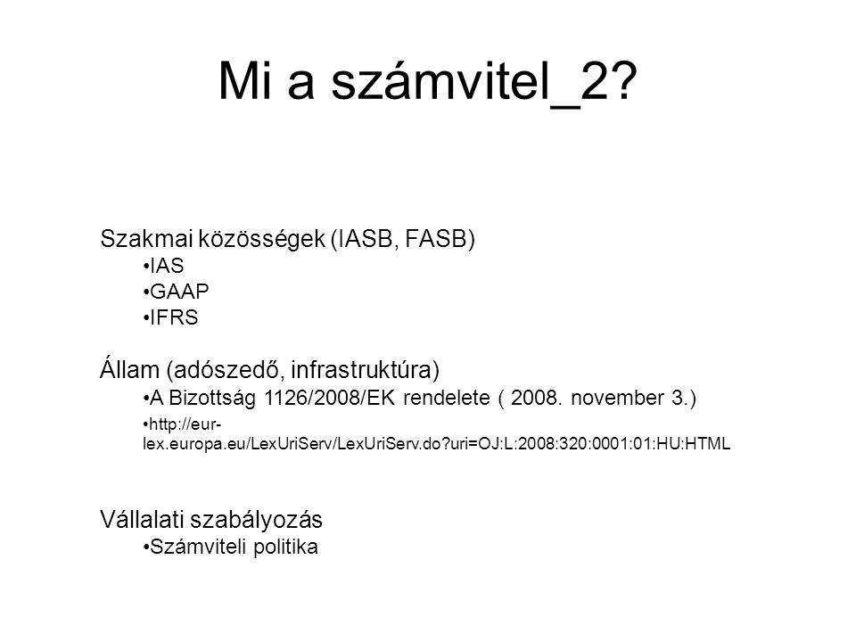 Mi a számvitel_2 Szakmai közösségek (IASB, FASB)