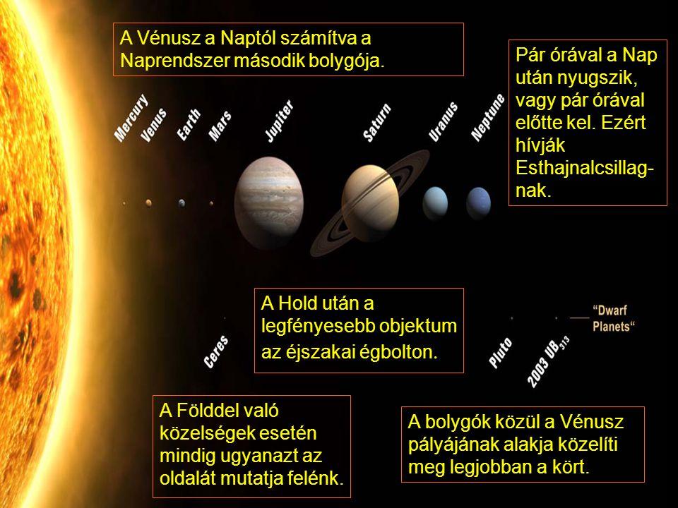 A Vénusz a Naptól számítva a Naprendszer második bolygója.