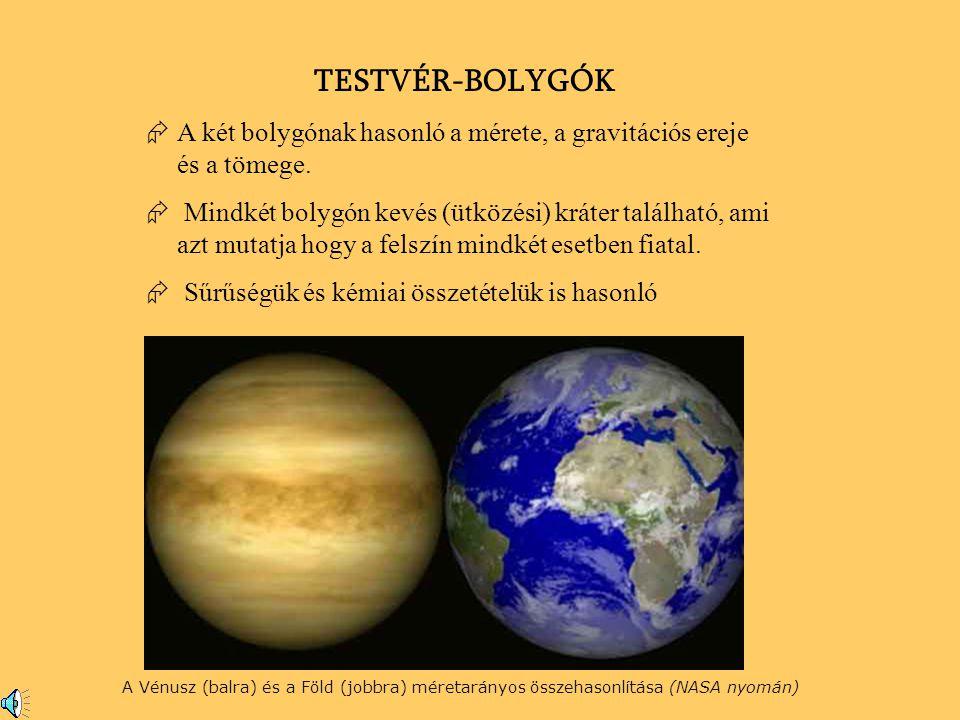 TESTVÉR-BOLYGÓK A két bolygónak hasonló a mérete, a gravitációs ereje és a tömege.