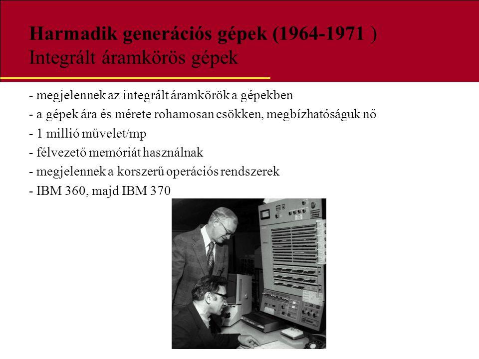Harmadik generációs gépek (1964-1971 ) Integrált áramkörös gépek