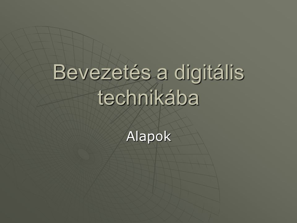 Bevezetés a digitális technikába