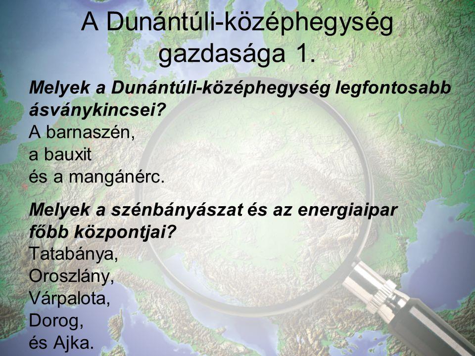 A Dunántúli-középhegység gazdasága 1.