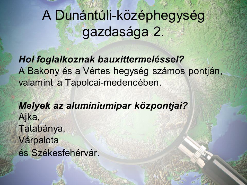 A Dunántúli-középhegység gazdasága 2.