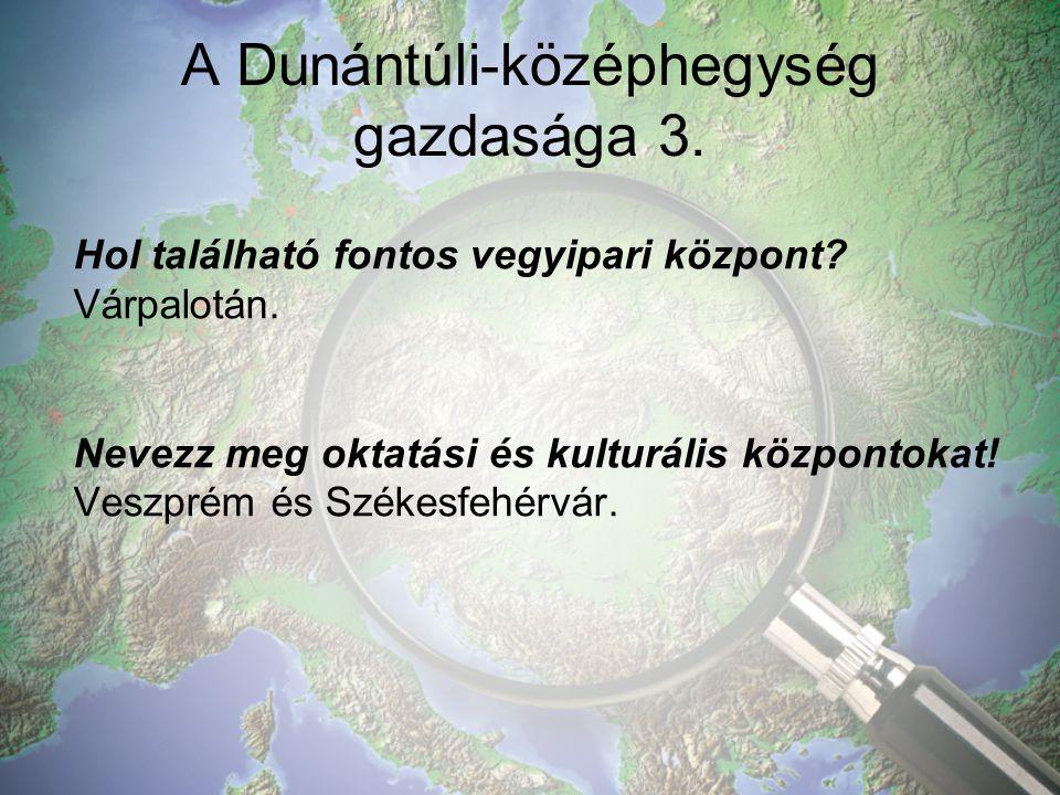 A Dunántúli-középhegység gazdasága 3.